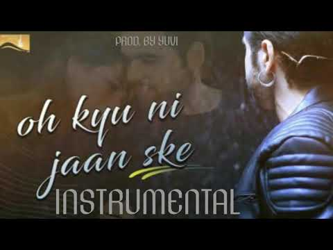 Oh Kyu Ni Jaan Ske Instrumental Version || Prod. By Yuvi