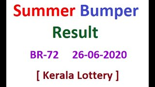Kerala Lottery Result Today Summer Bumper BR-72  26-06-2020 | Kerala Lottery Naruku |