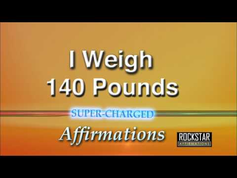 I Now Weigh 140 Pounds - Weight Loss - Super-Charged Affirmations