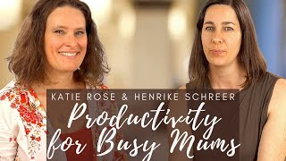 Productivity for Busy Mums  Katie Rose Mindful Living