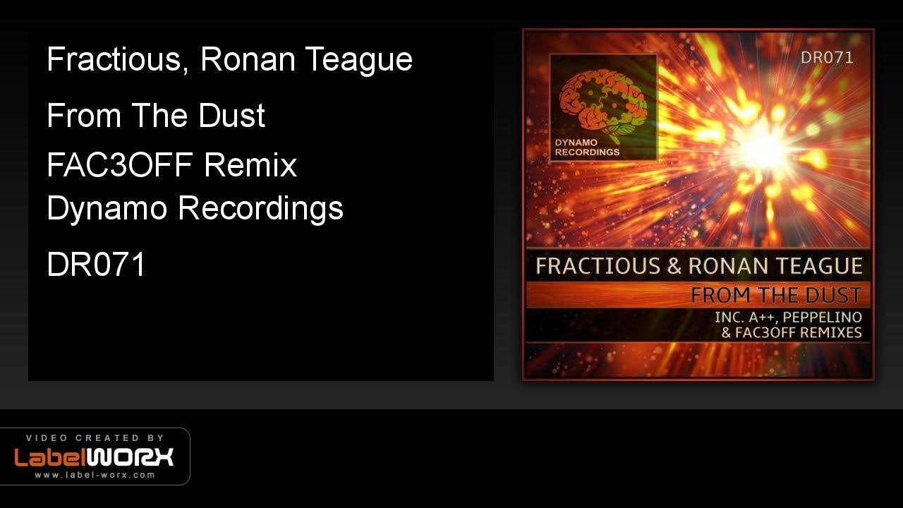 Fractious, Ronan Teague - From The Dust (FAC3OFF Remix) [DYNAMO]