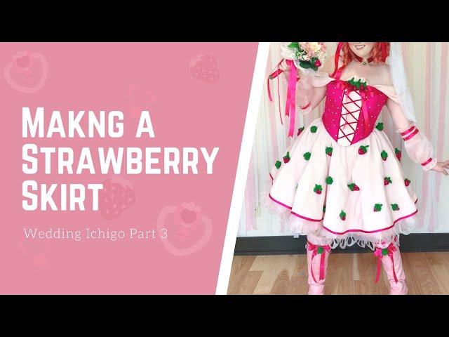 Making a Strawberry Skirt - Wedding Ichigo Build Log Part 3