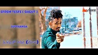 Efrem Tesfe (Shgut) /Lufthansa/ New Eritrean Music 2019 - Ararat Entertainment