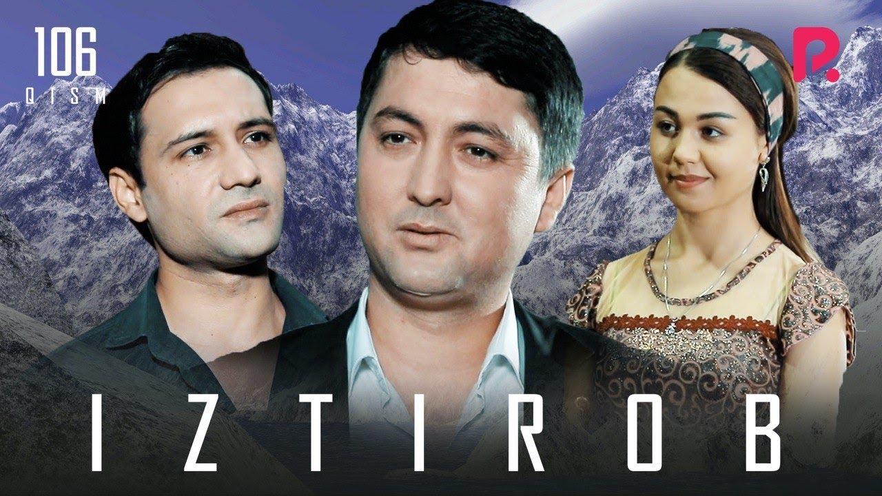Iztirob (o'zbek serial)   Изтироб (узбек сериал) 106-qism