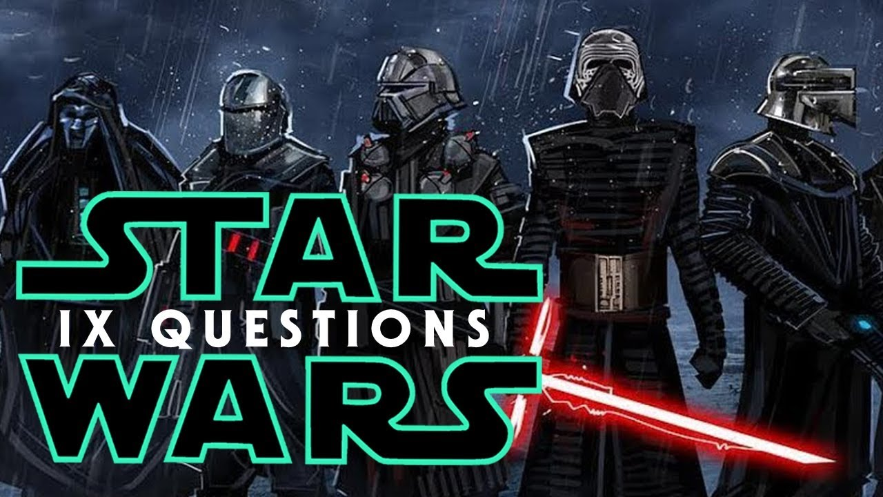 Star Wars Episode 9: IX Questions That Must Be Answered | Inverse