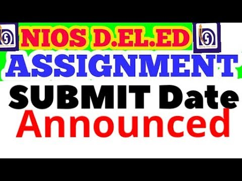Nios Deled Assignment Submit date announced.watch it