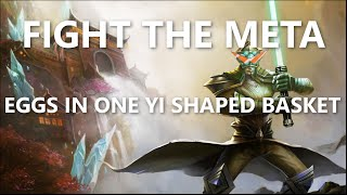 Fight the Meta: Eggs in one Yi-Shaped Basket