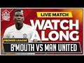 Bournemouth vs Manchester United LIVE Stream Watchalong