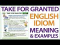 Take For Granted - English Idiom meaning and examples
