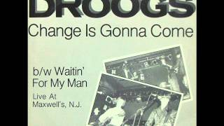 The Droogs - Change Is Gonna Come (1984)
