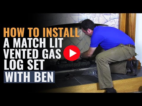 How to Install a Match Lit Vented Gas Log Set with Ben