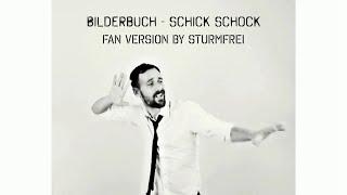 Bilderbuch - Schick Schock (Fan Version)