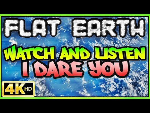 FLAT EARTH | WATCH & LISTEN (I DARE YOU!) ⁴ᴷ thumbnail