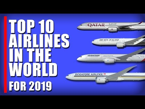 TOP 10  AIRLINES  IN THE  WORLD FOR 2019 By Airlineratings.com : Prestigious Award In 2018
