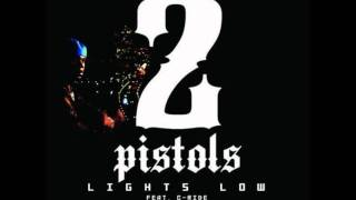 2 Pistols - Lights Down Low (Feat. C-Ride) (Prod. By Cool)[HD]