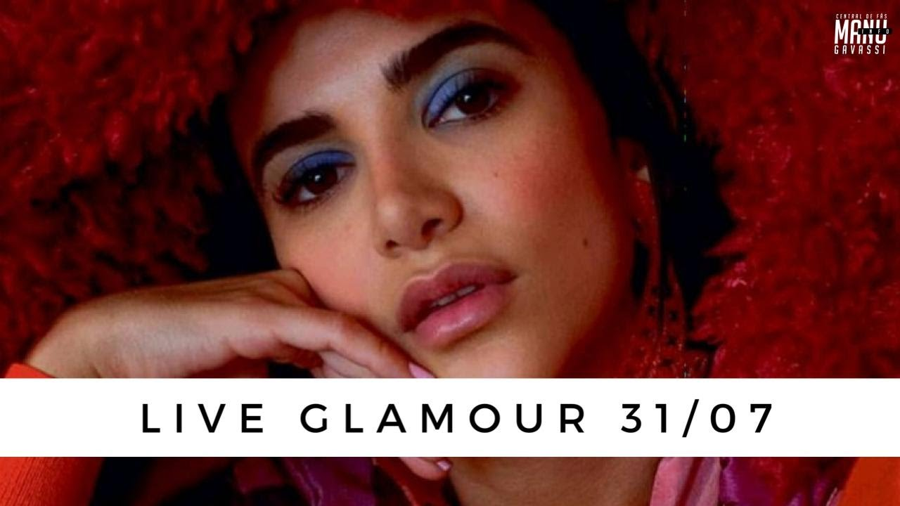 Live Manu - GLAMOUR Brasil (31/07)
