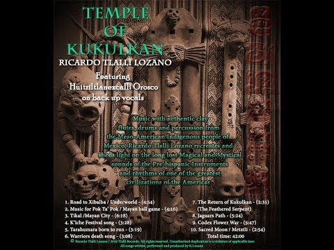 Ancient Aztec And Mayan Traditional Music By Ricardo Tlalli Lozano. Song: Tikal