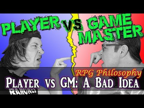 Player vs. Game Master: A Bad Idea - RPG Philosophy