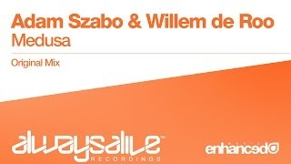 Adam Szabo & Willem de Roo - Medusa (Original Mix) [OUT NOW]