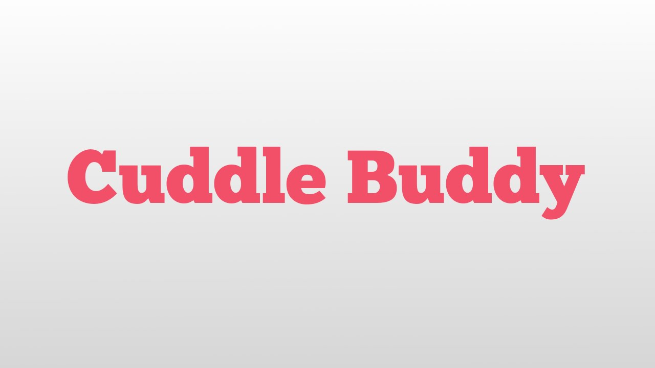 Cuddle buddy meaning