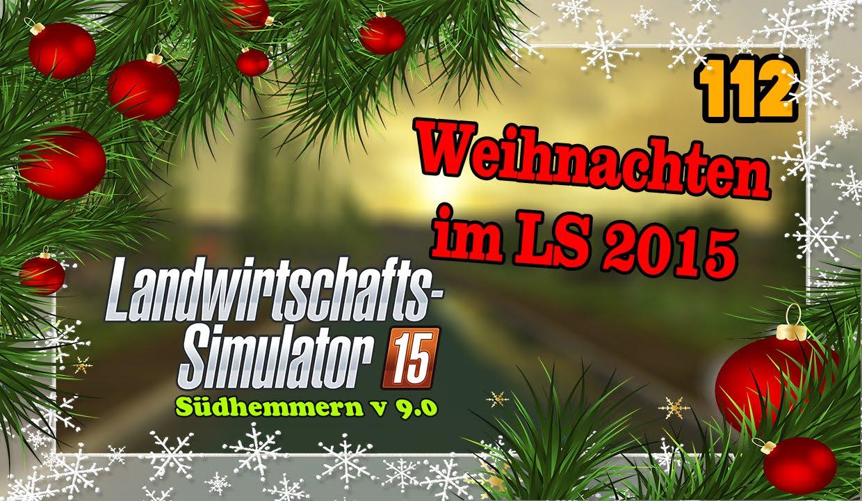 LS15 Südhemmern Final #112 - Weihnachten im LS ☆ Let\'s Play ...