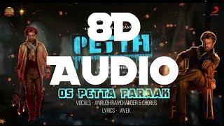 Petta Paraak - Petta || 8D Audio || Anirudh || Thalaivar || Switch To 8D Audios