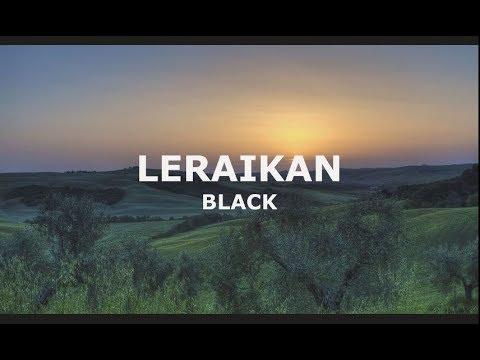 BLACK - Leraikan (OST Kerana Dia Manusia Biasa)   LIRIK