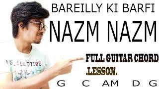 Nazm Nazm GUITAR CHORD | Bareilly Ki Barfi | Kriti Sanon, Ayushmann Khurrana & Rajkummar Rao | Arko