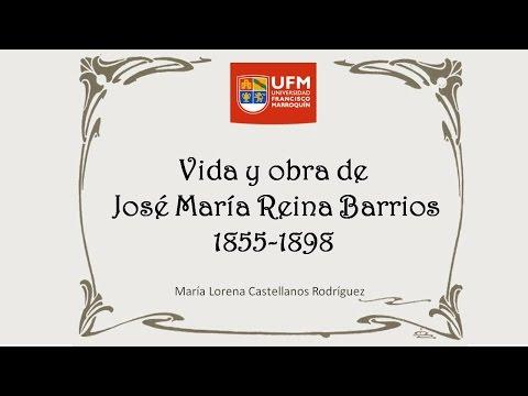 Vida y obra de José María Reina Barrios (1892-1898)