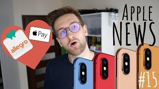  APPLE NEWS #15 - Kolorowe🌈iPhony, nowe MacBooki, ApplePay w Allegro!