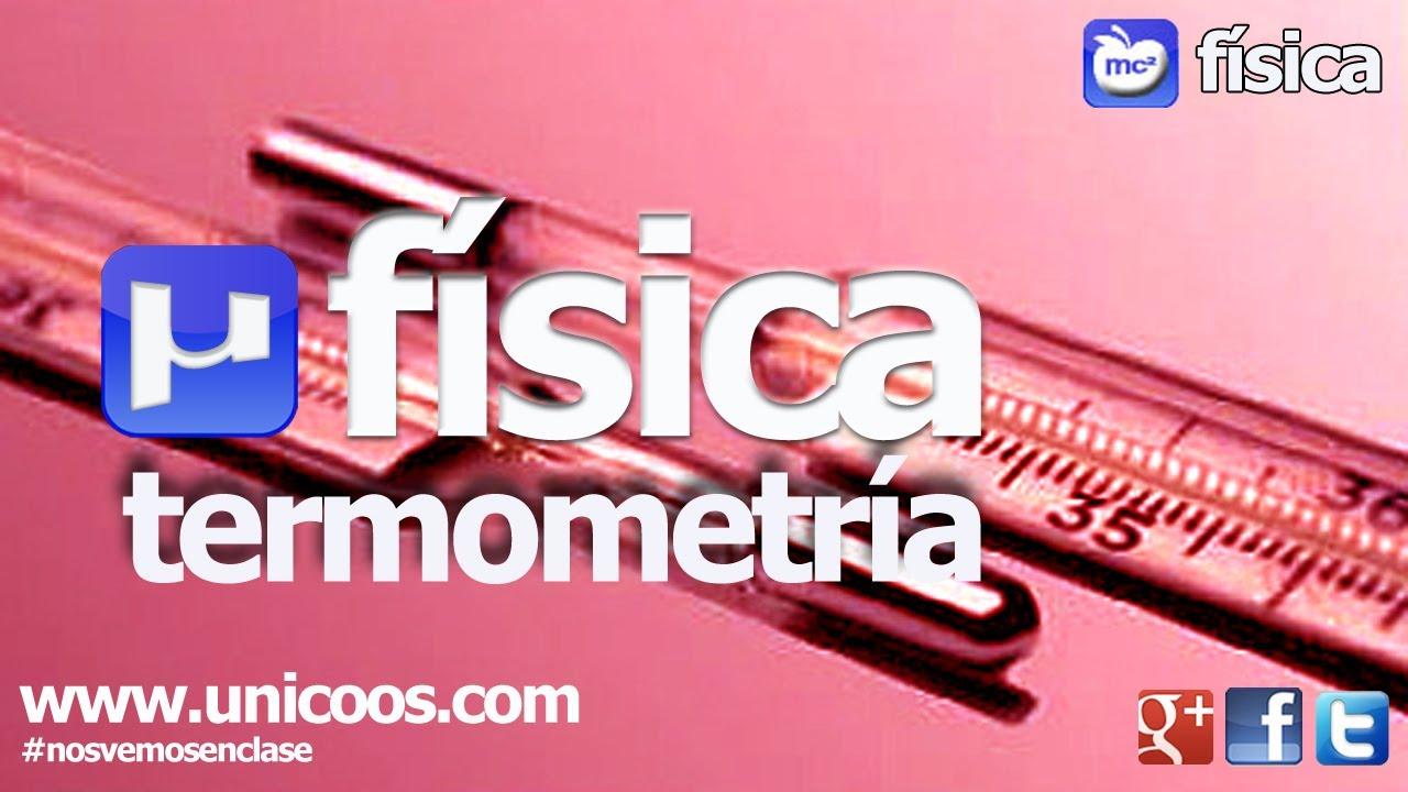 Fisica Termometria De Grados Celsius A Fahrenheit Bachillerato You