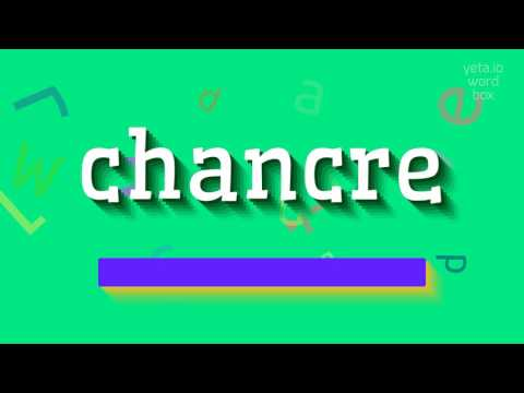 """How to say """"chancre""""! (High Quality Voices)"""