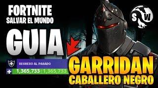 #Fortnite #SalvarElMundo GUIDE + 1 OF A GARRIDAN HEALTH MILLON BLACK KNIGHT