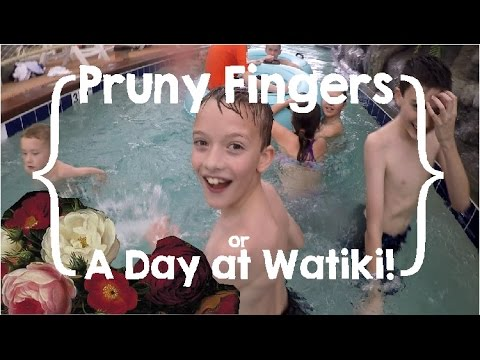Pruny Fingers Or A Day At Watiki!