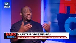 Wike's Thoughts On ASUU Strike |Hard Copy|