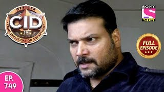 CID - Full Episode 749 - 15th August, 2018