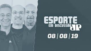 Esporte em Discussão - 08/08/2019