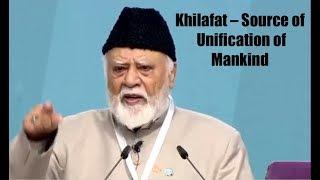 Day1- Khilafat – Source of Unification of Mankind, Maulana Mubarak Ahmad Nazir Sahib