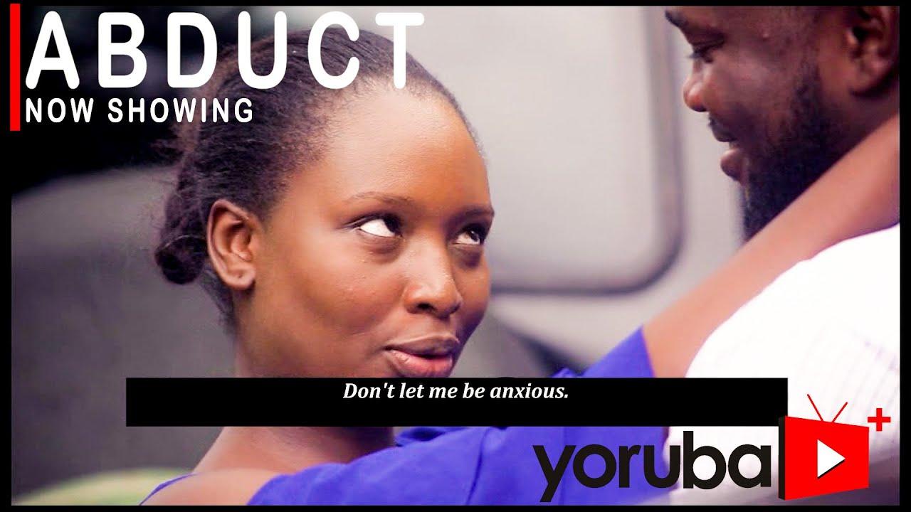 Download Abduct Latest Yoruba Movie 2021 Drama Starring Bimpe Oyebade   Biodun Adebanjo   Peju Johnson