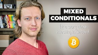 Mixed Conditionals in English: If I had bought Bitcoin in 2011... 😲