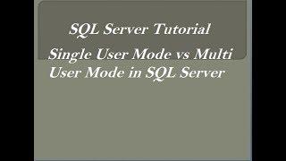 Single User Mode vs Multi User Mode in SQL Server