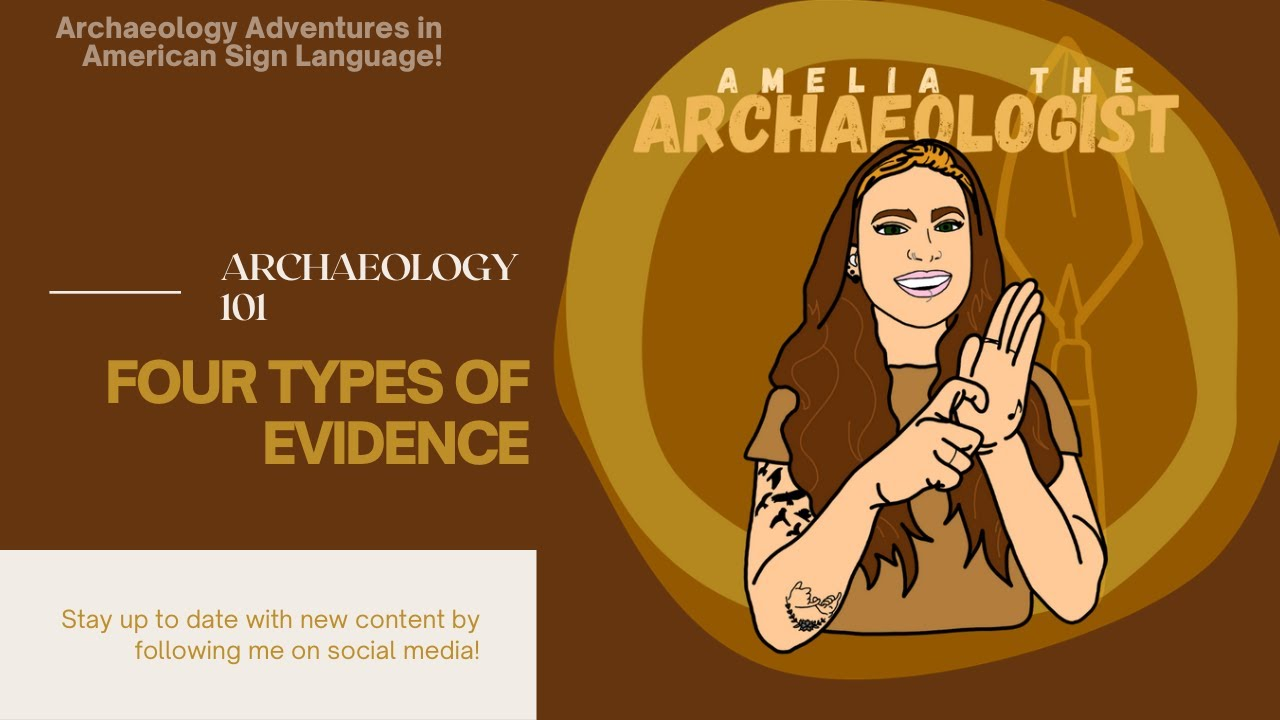 ARCHAEOLOGY 101!: 4 TYPES OF EVIDENCE