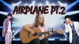 Download BTS (방탄소년단) - AIRPLANE PT.2 - GUITAR COVER (FINGERSTYLE)