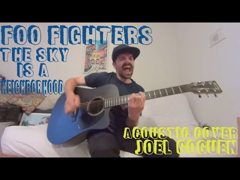 The Sky Is A Neighborhood  (Foo Fighters) acoustic cover by Joel Goguen