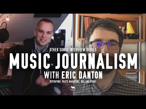 Music Journalism - Interview with Eric Danton (Pitchfork, Paste Magazine) - OtherSongsMusic.com