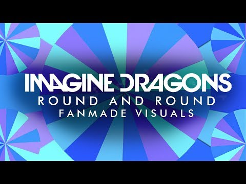 Imagine Dragons - Round And Round (FANMADE VISUALS) [Night Visions Tour]