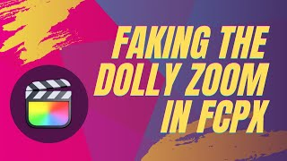 faking the dolly zoom vertigo shot technique in final cut pro x and motion 5