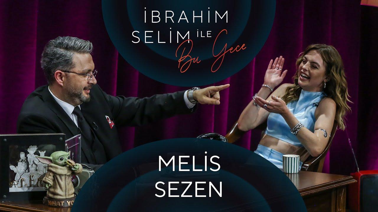 İbrahim Selim ile Bu Gece #78 Melis Sezen, İdil Meşe