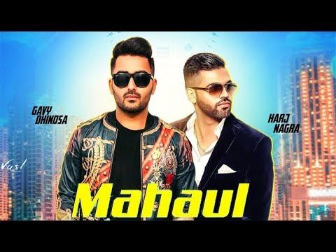 Mahaul | Full Song | Gavy Dhindsa Ft. Harj Nagra | New Punjabi Song 2018