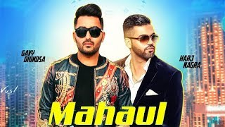 Mahaul | Full Song | Gavy Dhindsa Ft. Harj Nagra | New Punjabi Song 2018